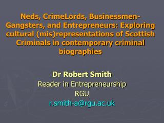 Dr Robert Smith Reader in Entrepreneurship RGU r.smith-a@rgu.ac.uk