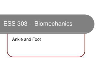 ESS 303 – Biomechanics
