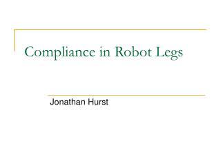Compliance in Robot Legs