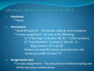 Literature:  Wednes day , March  20 ,  2013