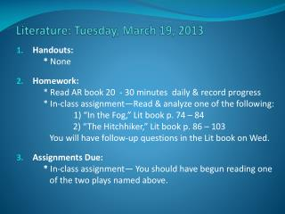Literature:  Tuesday , March  19,  2013