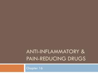 Anti-inflammatory & Pain-reducing drugs