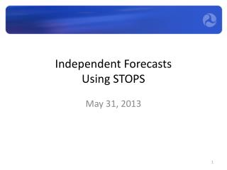 Independent Forecasts   Using STOPS