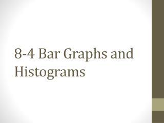 8-4 Bar Graphs and Histograms
