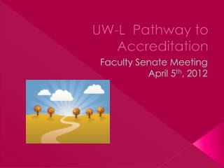 UW-L  Pathway to Accreditation