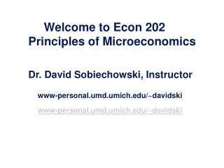 Welcome to Econ 202 Principles of Microeconomics