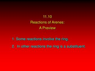 11.10 Reactions of Arenes: A Preview
