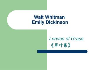 Walt Whitman   Emily Dickinson