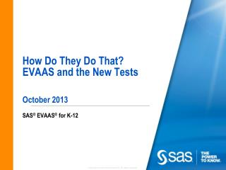 How Do They Do That? EVAAS and the New Tests October 2013