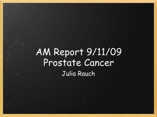 AM Report 9/11/09 Prostate Cancer