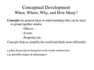 Conceptual Development When, Where, Why, and How Many?