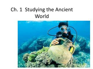 Ch. 1  Studying the Ancient World