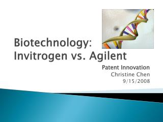 Biotechnology: Invitrogen  vs. Agilent