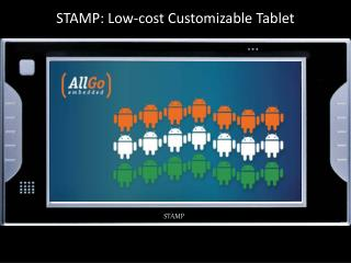 STAMP: Low-cost Customizable Tablet