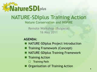 NATURE-SDIplus Training Action Nature Conservation and INSPIRE Remote W orkshop ( Bulgaria )