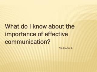 What do I know about the importance of effective communication?