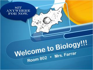 Welcome to Biology!!!