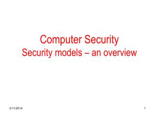 Computer Security Security models   an overview