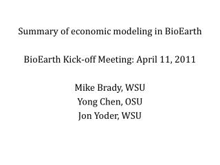 Summary of economic modeling in  BioEarth BioEarth  Kick-off Meeting: April 11, 2011