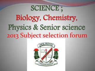 SCIENCE ; Biology, Chemistry,  Physics & Senior science