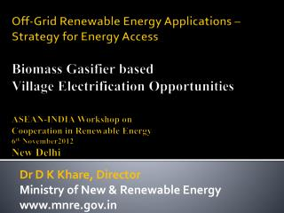 Dr  D K  Khare , Director Ministry of New & Renewable Energy mnre