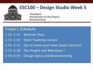 ESC100 – Design Studio Week 5