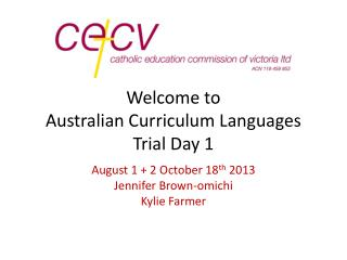 Welcome to  Australian Curriculum Languages Trial Day 1