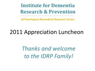 Institute for Dementia Research & Prevention At Pennington Biomedical Research Center