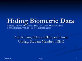 Anil K. Jain, Fellow, IEEE, and Umut Uludag, Student Member, IEEE