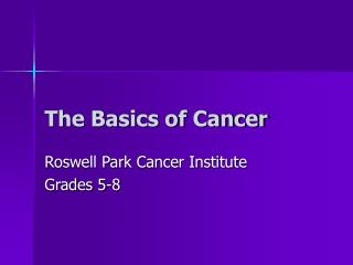 The Basics of Cancer