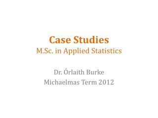 Case Studies M.Sc. in Applied Statistics