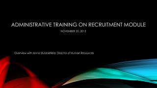 Administrative training on Recruitment Module November 20, 2013