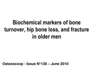 Biochemical markers of bone turnover, hip bone loss, and fracture in older men