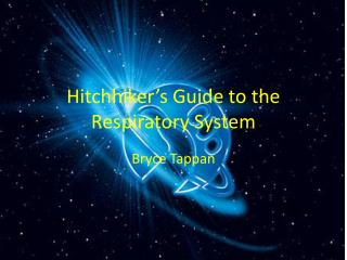 Hitchhiker's Guide to the Respiratory System