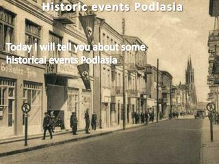 Historic events  Podlasia