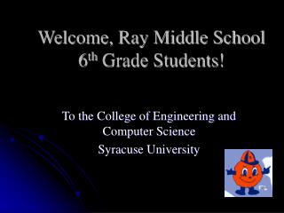 Welcome, Ray Middle School 6 th  Grade Students!