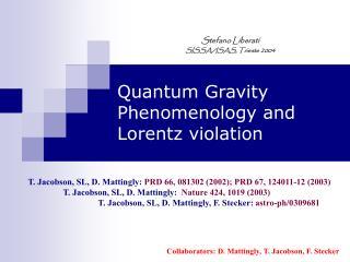 Quantum Gravity Phenomenology and Lorentz violation