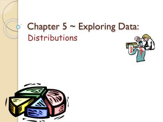 Chapter 5 ~ Exploring Data: