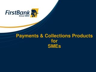 Payments & Collections Products  for  SMEs