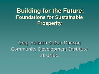 Building for the Future:  Foundations for Sustainable Prosperity