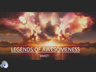 LEGENDS OF AWESOMENESS