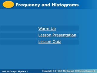 Frequency and Histograms