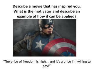 """The  price of freedom is high... and it's a price I'm willing to pay !"""