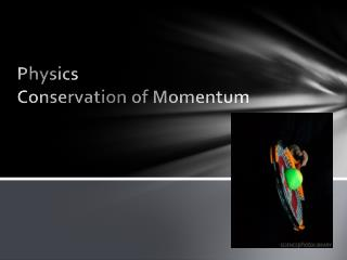 Physics Conservation of Momentum
