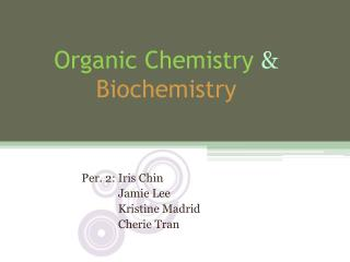 Organic Chemistry  & Biochemistry