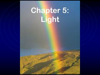 Chapter 5: Light