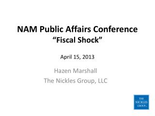 "NAM Public Affairs Conference ""Fiscal Shock"" April 15, 2013"