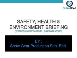 SAFETY, HEALTH & ENVIRONMENT BRIEFING (WORKERS / CONTRACTORS / SUBCONTRACTOR)