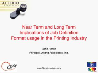 Near Term and Long Term Implications of Job Definition Format usage in the Printing Industry