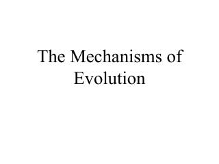 The Mechanisms of Evolution